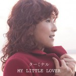 ターミナル MY LITTLE LOVER
