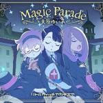 Magic Parade 大原ゆい子