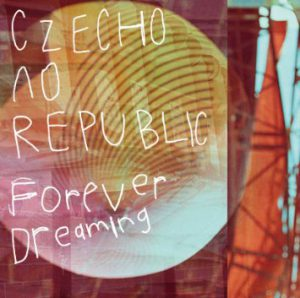 Forever Dreaming Czecho No Republic